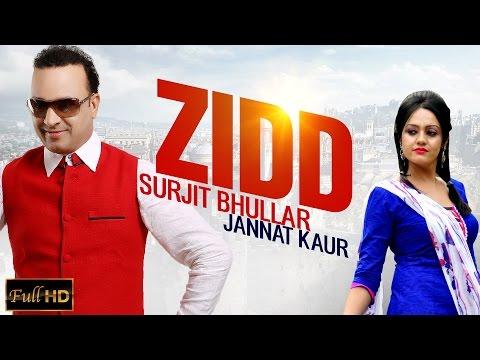 Zidd  Surjit Bhullar Jannat Kaur