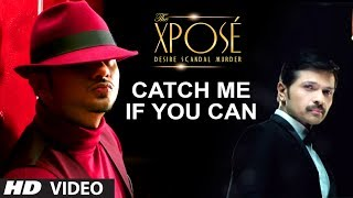Catch Me If You Can - Song Video - The Xpose