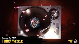1. Enter the Dojo - Karate Do Official Sound Track