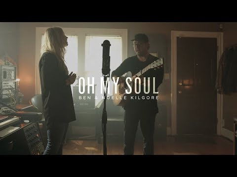 Oh My Soul - Youtube Acoustic