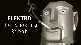Elektro the Smoking Robot (Odd History)