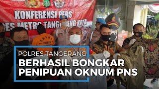 Polisi Bongkar Praktik Penipuan Pendaftaran CPNS oleh Oknum PNS Kota Tangerang