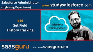 19 Set field history tracking for objects in salesforce lightning | Salesforce Training Videos