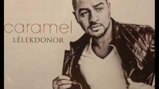 Caramel   Vigyél El (Lélekdonor 2010)