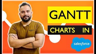 Gantt Charts in Salesforce Lightning | Salesforce Tutorials
