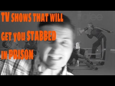 TV shows that will get you STABBED in PRISON