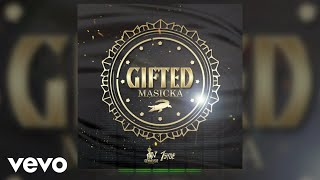 Masicka - Gifted (Official Audio)