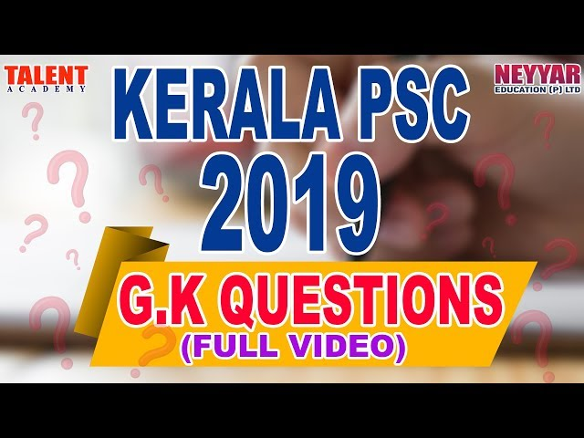Kerala PSC 2019 GK Questions & Answers (Full Video) | Talent Academy