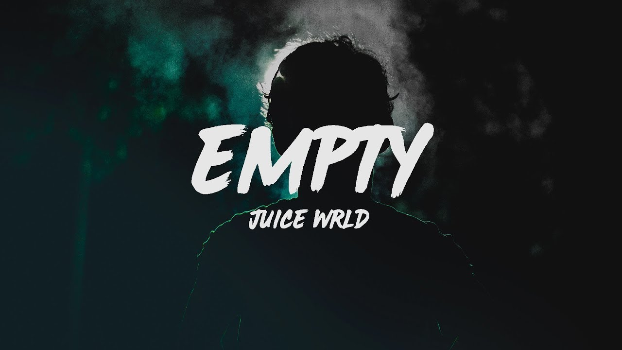 Juice WRLD - Empty (Lyrics) - YouTube