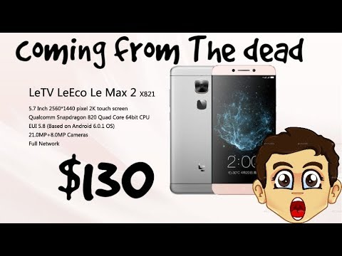 Snapdragon 820 smartphone for $125?? LETV Le Max 2 not dead yet! Best Gaming/Camera phone!