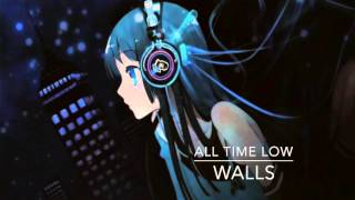 Walls - All Time Low ~Nightcore~