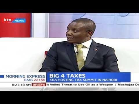 Big 4 Taxes: KRA hosting tax summit in Nairobi, Kenyans to finance Uhuru's Big 4