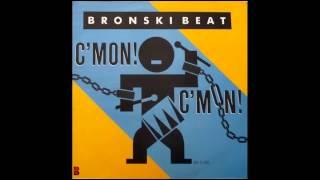 Bronski beat - Cmon Cmon (extended version)