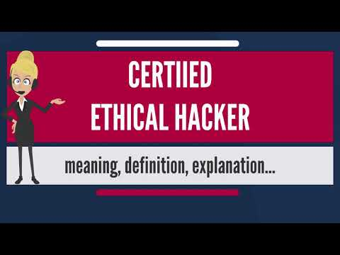 What is CERTIFIED ETHICAL HACKER? What does CERTIFIED ...