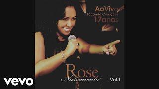 Rose Nascimento - Abertura (Pseudo Vídeo) (17 Anos Tocando Corações, Vol. 1 (Ao Vivo))
