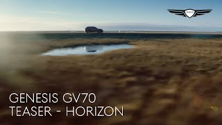 [오피셜] THE GENESIS GV70 | Teaser - Horizon