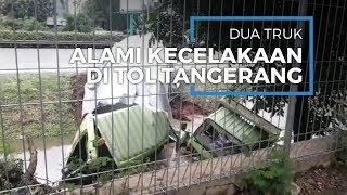 Terlibat Kecelakaan, Dua Truk Terperosok ke Parit di Jalan Tol Tangerang arah Tomang