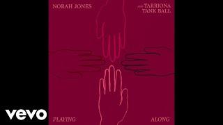 Norah Jones  Tarriona 'tank' Ball Playing Along