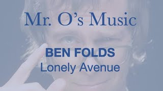 Mr. O's Music: 9. Ben Folds - Lonely Avenue