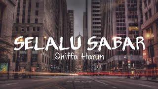 Selalu Sabar - Shiffa Harun (Lyrics Video)🎶