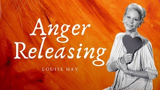 Louise Hay - Anger Releasing