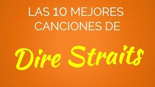 Las 10 mejores canciones de DIRE STRAITS