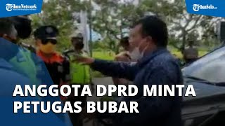 Tak Terima Diputar Balik, Anggota DPRD Bentak Petugas di Pos Penyekatan: Anda Bubar Saja