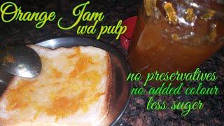 Homemade Orange Jam/Marmlade From Fruit Pulp No Preservative N Less Suger/ऑरेन्ज जैम बनाने का तरीका