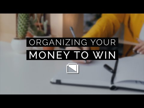Organizing your Money to Win