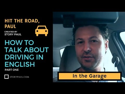 Learn how to use the English language to talk about starting a car and getting out of a garage.