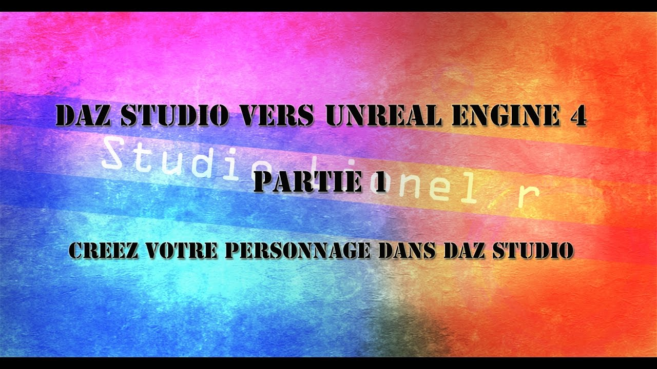 [UE4] Tuto daz studio 3d vers unreal engine 4 , partie 1 , créer votre personnage .