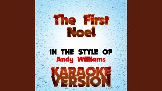 The First Noel   (In the Style of Andy Williams) (Karaoke Version)