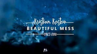Kristian Kostov   Beautiful Mess (Lyrics Video)