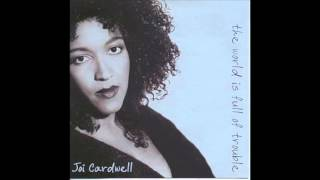 Joi Cardwell   Trouble