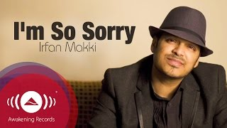 Irfan Makki - I'm So Sorry | Official Lyric Video
