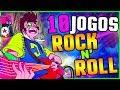 10 Jogos Mais Rock 39 n 39 roll