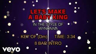 Wynonna - Let's Make A Baby King (Karaoke)