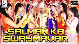 Salman Ka Swaymavar - 2018 SuperHit Bollywood Thriller Film - HD Exclusive Latest Movie - Must See
