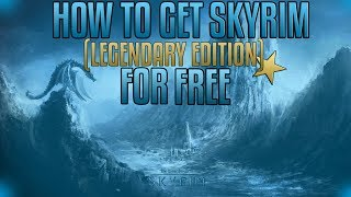 HOW TO GET SKYRIM: LEGENDARY EDITION FREE [Windows 10 / 7]