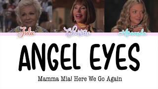"Mamma Mia! Here We Go Again   ""Angel Eyes"" (lyrics Color Coded) LINK IN DESCRIPTION!!"