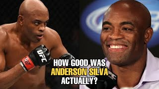 How GOOD was Anderson Silva Actually?