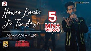 Hawaa Banke Jo Tu Aaye - Yeh Saali Aashiqui   - YouTube