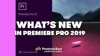 New Features in Premiere Pro 2019   PremiumBeat.com