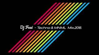 Dj Foxi - Techno&MNML Mix.2018.