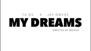 "16 OS - ""My Dreams"" ft. Jay Owens"