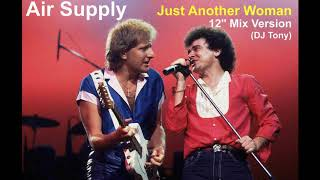 Air Supply - Just Another Woman (12'' Mix Version - DJ Tony)