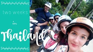 TWO WEEKS IN THAILAND | Travel Vlog