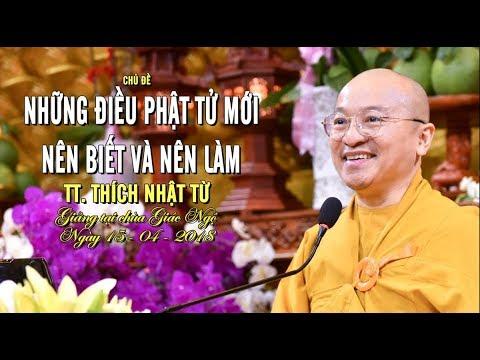 Những điều Phật tử mới nên biết và nên làm - TT. Thích Nhật Từ