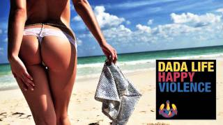 Dada Life - Happy Violence (Extended Vocal Mix)