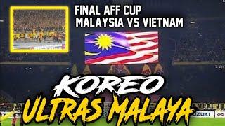 KOREO ULTRAS MALAYA | FINAL AFF CUP MALAYSIA VS VIETNAM 2-2